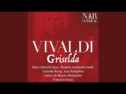 Griselda, RV 718, Act II, Scene 25: Non più Regina, ma pastorella (Griselda, Gualtiero, Costanza)