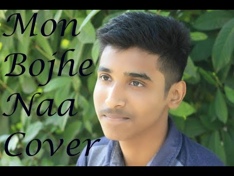 Mon Bojhe Naa   Chirodini Tumi Je Amar 2   Arjun Chakraborty   Arijit Singh   Cover Song