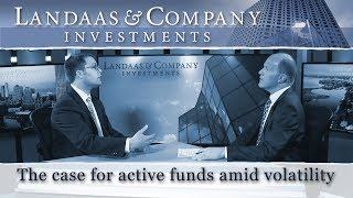The case for active funds amid volatility