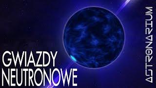 Gwiazdy neutronowe - Astronarium odc. 73