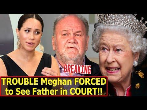 T-R-O-U-B-L-E Meghan Markle F-O-R-C-E-D to F-A-C-E Father in C-O-U-R-T!!