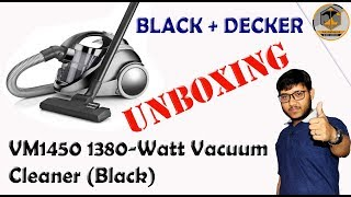 BLACK AND DECKER VACUUM CLEANER UNBOXING VM1450