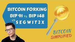 BITCOIN SIMPLIFIED #13 | BIP91 vs BIP148 vs SEGWIT2X