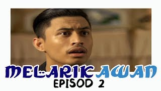 Download Video Melarik Awan | Episod 2 MP3 3GP MP4