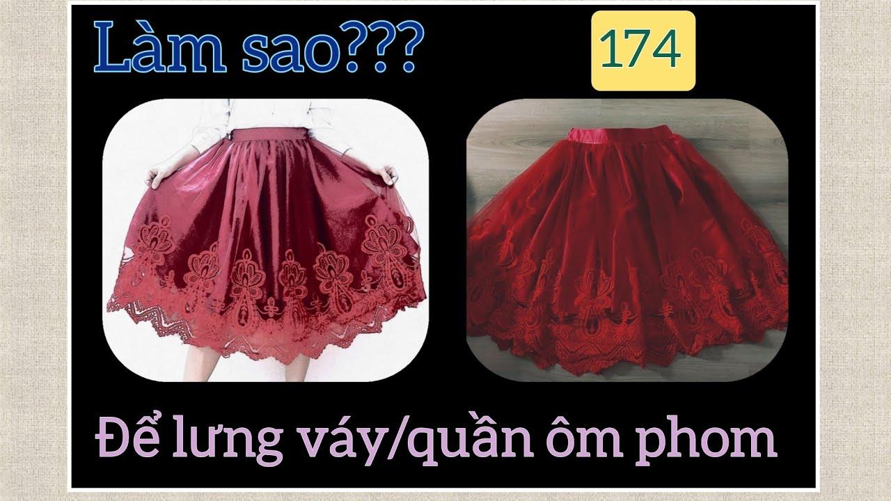 🌻 174 🌻 Hướng dẫn cắt may chân váy xòe   Nguyên tắc tạo ôm phom lưng váy/quần – Cắt may Mẹ Bống 174