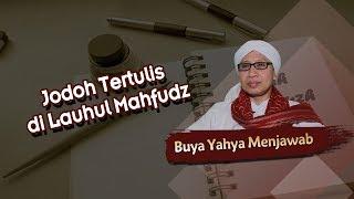 Jodoh Tertulis di Lauhul Mahfudz - Buya Yahya Menjawab MP3