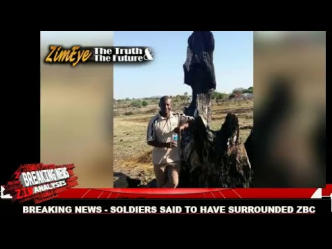 BREAKING NEWS - SOLDIERS SAID TO HAVE SURROUNDED ZBC