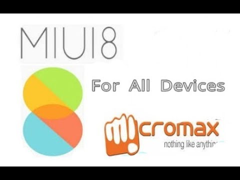MIUI 8 ||Custom ROM For Micromax AQ5001 and for all Micromax devices