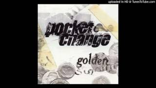Watch Pocket Change Your Song video