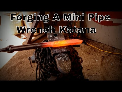 Forging A Katana From Pipe Wrench