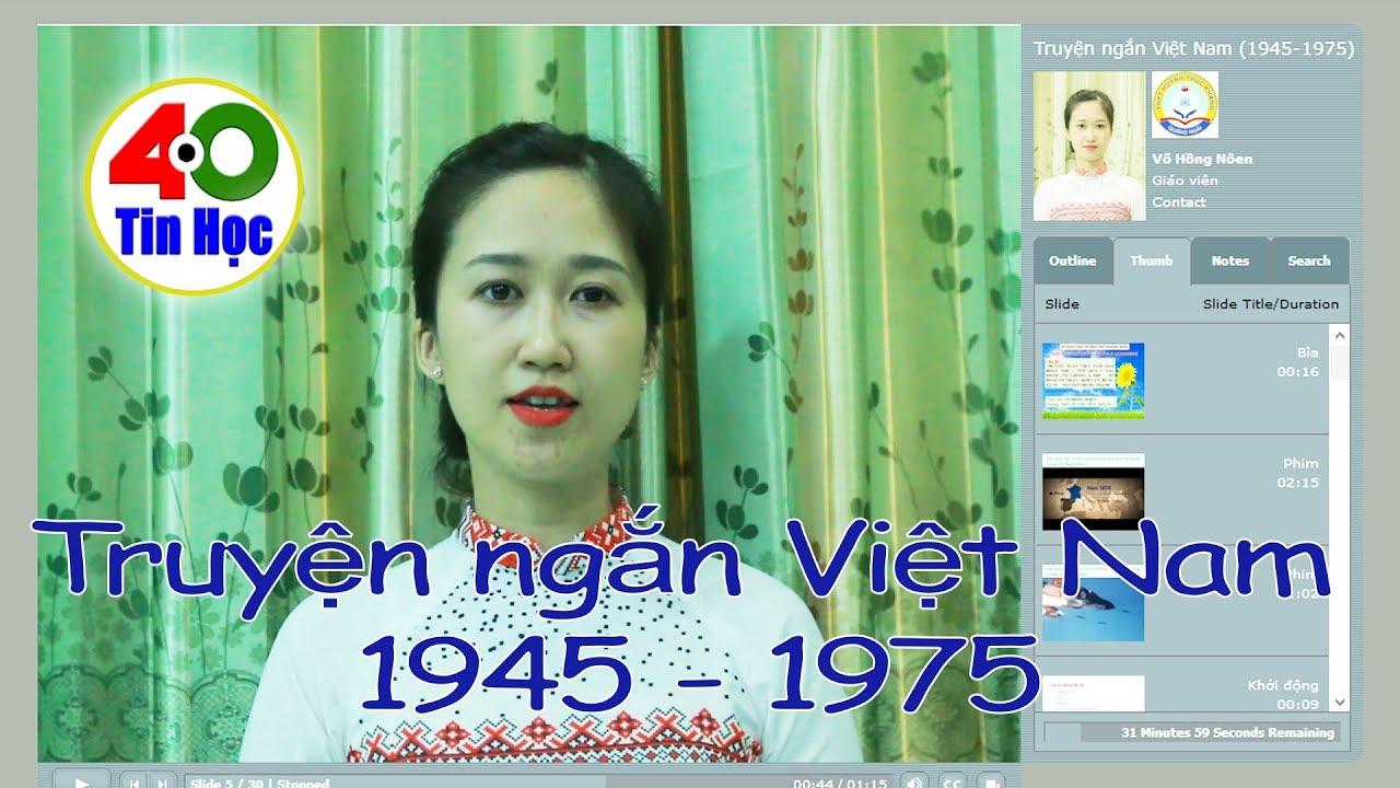 Truyện ngắn Việt Nam 1945 – 1975 (Giải Nhất cuộc thi thiết kế bài giảng E-learning tỉnh Quảng Ngãi)
