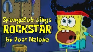 "SpongeBob sings ""Rockstar"" by Post Malone Video"