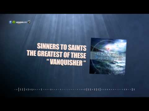"Sinners To Saints - ""Vanquisher"""