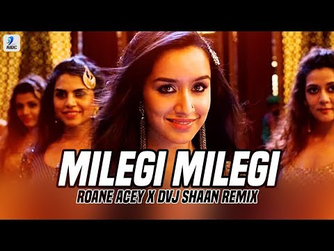 Milegi Milegi (Remix) - Roane Acey X DVJ Shaan | Shraddha Kapoor | Rajkummar Rao