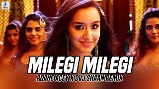 Milegi Milegi Remix Roane Acey X DVJ Shaan Mp3 Song Download
