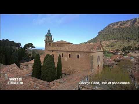 Secrets d'Histoire - George Sand, libre et passionnée... - Le village de Majorque