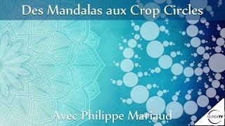 « Des Mandalas aux Crop Circles » avec Philippe Mariaud - NURÉA TV