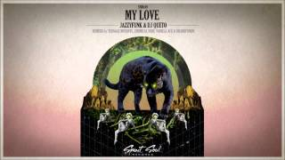 JazzyFunk & Dj Queto - My Love (Chemical Surf Remix)