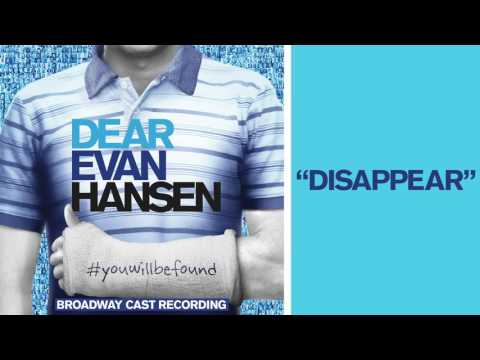"""Disappear"" from the DEAR EVAN HANSEN Original Broadway Cast Recording"