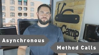 A Introduction to Asynchronous Method Calls
