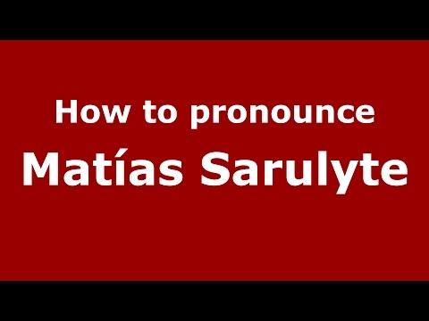 How to pronounce Matías Sarulyte (Spanish/Argentina) - PronounceNames.com