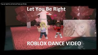 Let You Be Right- Meghan Trainor (Roblox Dance Video) ft. fungirlxoxo312