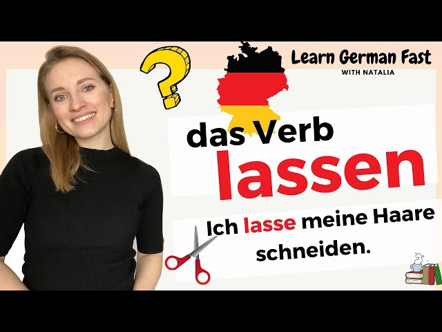 🇩🇪Das Verb LASSEN II When? Why? How? - Learn German Fast with