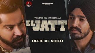 New Punjabi Song 2021 | El Jatt - Varinder Brar | Veer Sandhu | Latest Punjabi Song 2021