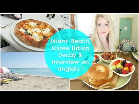 Miami Beach, Soirée Urban Decay & Interview en anglais ! ♡ VLOGMAI