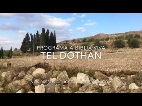 Tel Dothan   Programa a Biblia Viva   Nos Passos de José