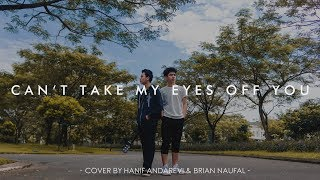 Can't Take My Eyes Off You - Frankie Valli (Hanif Andarevi and Brian Naufal Cover)