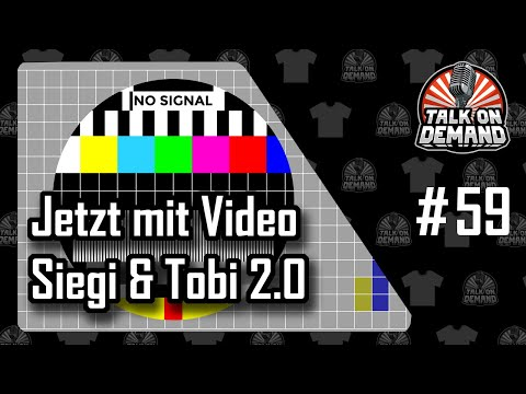 talk-on-demand-|-episode-59-|-siegi-und-tobi-2.0---jetzt-mit-video!