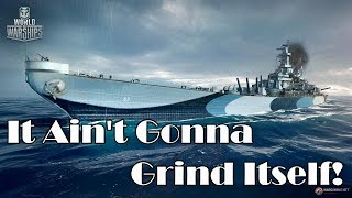 World of Warships - It Ain't Gonna Grind Itself