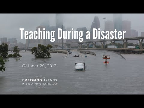 Emerging Trends in Educational Technology: Teaching During a Disaster