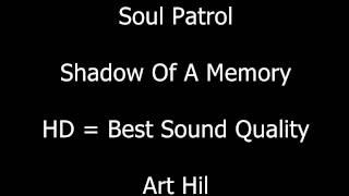 Soul Patrol - Shadow Of A Memory