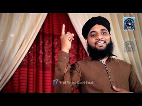 Madine Qafle Jate Hain Main Bhi Aunga Syed Naveed Qadri Turabi 2017