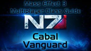 Mass Effect 3 Multiplayer Class Guide : Cabal Vanguard