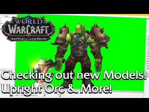 Checking out Upright Orcs (with Gear) in Model Viewer! + all new BfA Models | World of Warcraft