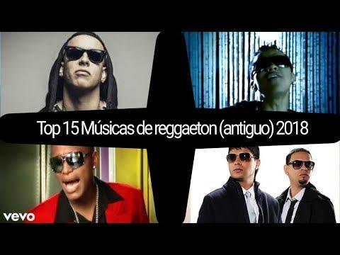 Top 15 Mejores Mix De Musicas Clasicas De Reggaeton (antiguo) 2018 - 2019  Parte 1
