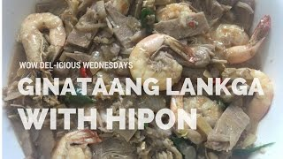 GINATAANG LANGKA & HIPON - WOW DEL-ICIOUS WEDNESDAYS
