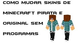 Como Mudar a Skin do Minecraft 1.8.8 (Qualquer versão funciona) Pirata e Original (Grátis).