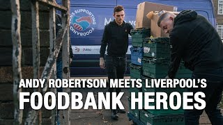 Andy Robertson volunteers with Liverpool's foodbank heroes