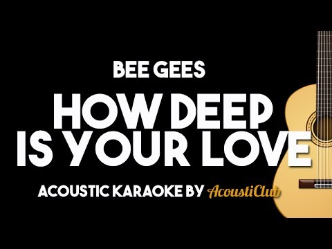 Bee Gees - How Deep is Your Love (Acoustic Karaoke with Lyrics) ver. Michael Buble Kelly Rowland
