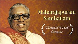 Classical Vocal - Barusae - Maharajapuram Santhanam