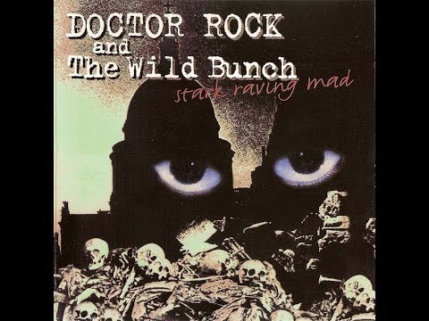 Doctor Rock And The Wild Bunch - Stark Raving Mad (1994)
