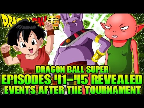 Dragon Ball Super: Episodes 41-45 REVEALED! HUGE News! (SPOILERS)