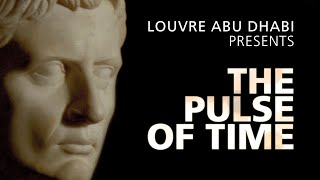 THE PULSE OF TIME (English) - An original film by Louvre Abu Dhabi