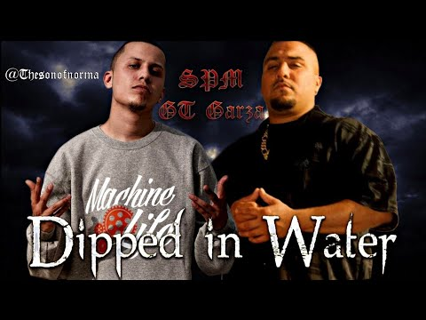 Gt Garza -Dipped In Water Ft.SPM
