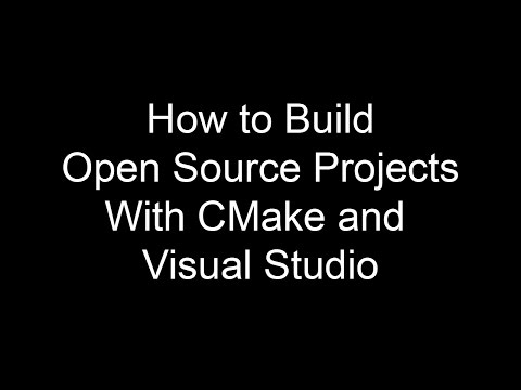 How to Build Open Source Projects Using CMake and Visual Studio.