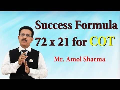 Success Formula 72 X 21 For COT - : Mr. Amol Sharma